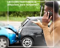 É necessário pagar a franquia do seguro em prejuízos contra terceiros?